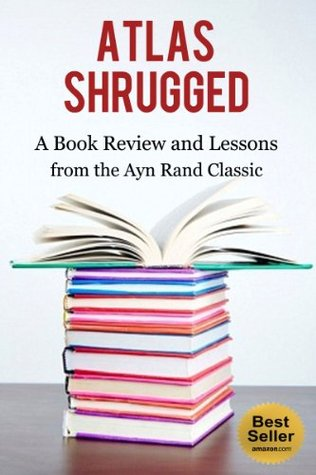 Atlas Shrugged A Book Review And Lessons From The Ayn Rand