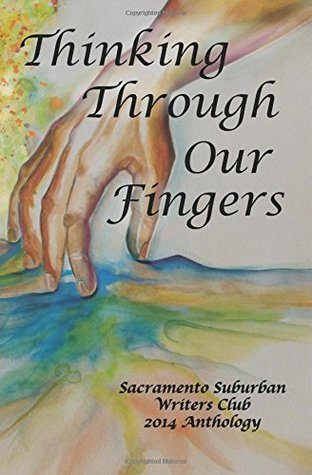 Thinking Through Our Fingers: SSWC Anthology 2014