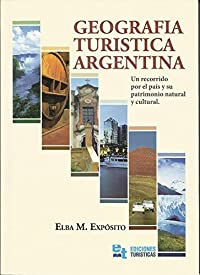 ARGENTINA: GEOGRAFÍA TURÍSTICA