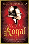 Battle Royal: The Wars of Lancaster and York, 1440-1462