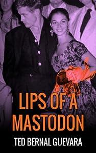 Lips of a Mastodon