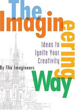 The Imagineering Way
