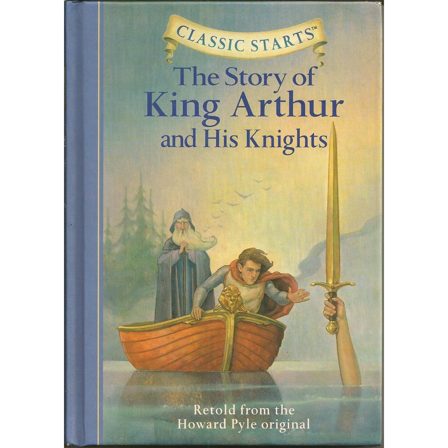 The Story Of King Arthur & His Knights (Classic Starts
