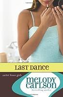 The Last Dance (Carter House Girls, #8)