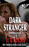 Dark Stranger Immortal (The Children of the Gods, #3)
