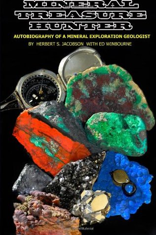 Mineral Treasure Hunter: Autobiography of a Mineral Exploration Geologist