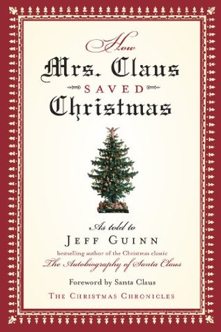 The Christmas Chronicles 2.How Mrs Claus Saved Christmas By Jeff Guinn