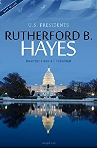 Rutherford B. Hayes - President of the USA Biography (All Ages Deluxe Edition with Videos)