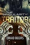 Traitor (The Singularity #2)