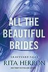 All the Beautiful Brides (Graveyard Falls, #1)