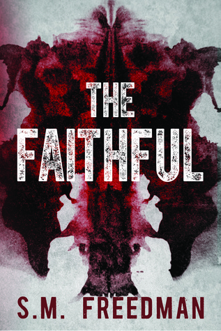 The Faithful by S.M. Freedman