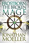 The Broken Mage (Frostborn, #8)