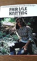 Fair Isle Knitting, a practical handbook of traditional designs.