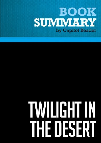 Twilight in the Desert-The Coming Saudi Oil Shock and the World Economy by Matthew R
