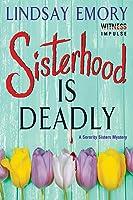 Sisterhood is Deadly (Sorority Sisters Mystery, #1)