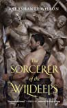 The Sorcerer of the Wildeeps (The Sorcerer of the Wildeeps, #1)