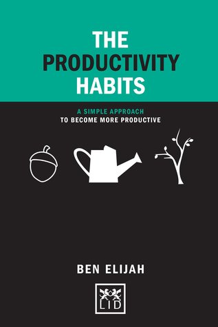 The Productivity Habits:A Simple Approach to Become More Productive