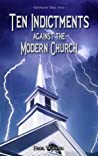 Ten Indictments against the Modern Church by Paul David Washer