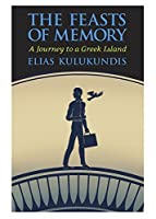 The Feasts of Memory: A Journey to a Greek Island