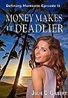 Money Makes It Deadlier (Lei Crime; Defining Moments, #2)