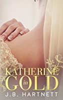 Katherine in Gold (The Beachy Bride, #2)