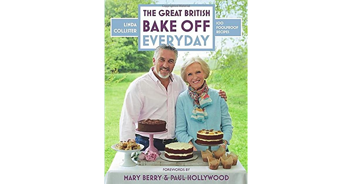 Great British Bake Off Everyday Over 100 Foolproof Bakes