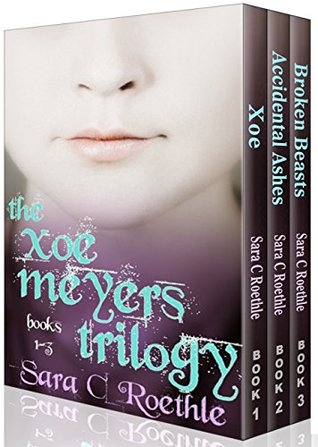 Xoe Meyers Trilogy: Books 1-3: Xoe, Accidental Ashes, and Broken Beasts