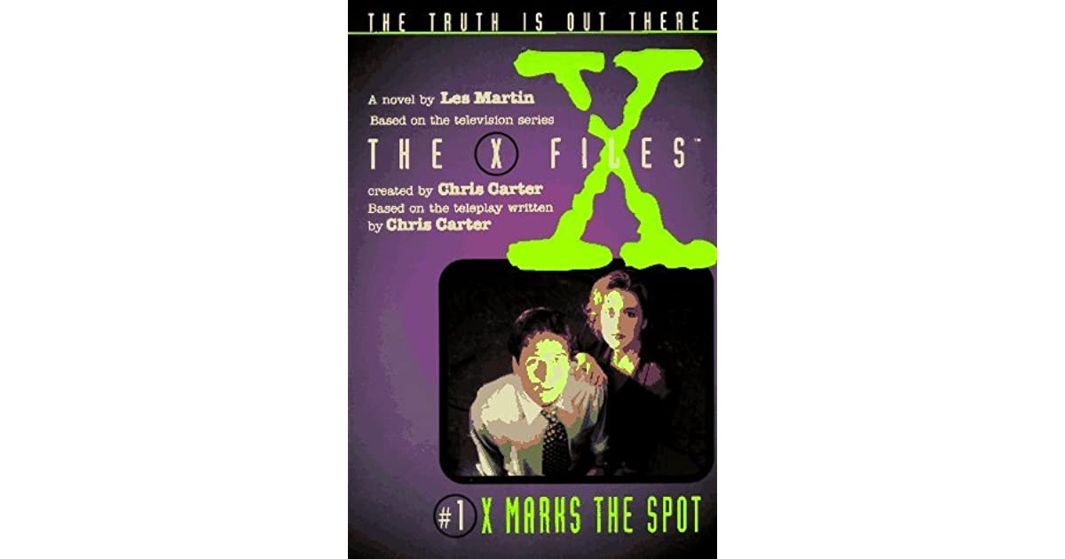 X Marks the Spot (The X-Files: Middle Grade, #1) by Les Martin