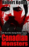 Canadian Monsters: 25 Horrific Serial Killer Cases
