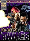 You Only Die Twice (An Authentic Clay Colt Adventure Book 1)