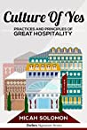 Culture Of Yes: Practices And Principles Of Great Hospitality