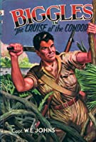 Biggles in the Cruise of the Condor (Biggles, #3)