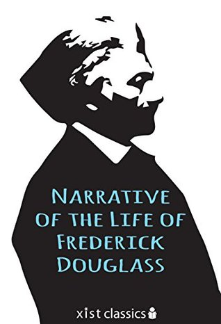 Narrative of the Life of Fredrick Douglass by Frederick Douglass