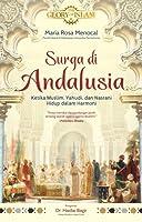 Surga di Andalusia: Ketika Muslim, Yahudi, dan Nasrani Hidup dalam Harmoni