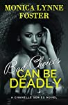 Bad Choices can be Deadly (Chanelle Series, #1)