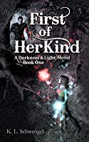 First of Her Kind (Darkness & Light, #1)