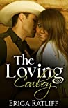 The Loving Cowboy by Erica Ratliff