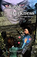 Edge of Darkness (Darkness & Light, #3)