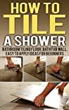 How To Tile A Sho...