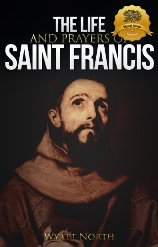 The Life and Prayers of Saint Francis of Assisi L