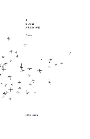 A Slow Archive: Poems