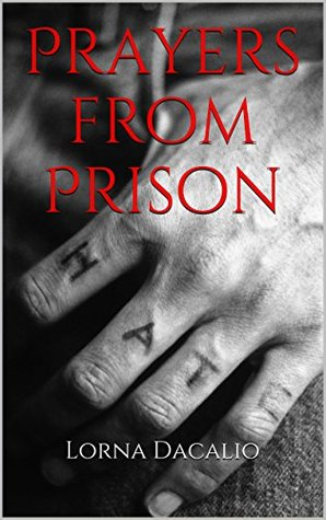 Prayers from Prison by Lorna Dacalio