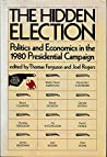 The Hidden Election: Politics And Economics In The 1980 Presidential Campaign