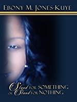 Stand For Something OR Stand For Nothing: A Story Of How A Mother And Daughter Fought One Of The Richest Men In The World