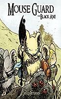 Mouse Guard Vol. 3: The Black Axe (Mouse Guard: The Black Axe Vol. 1)
