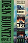 Cold Fire / The Mask / The Face of Fear by Dean Koontz