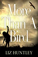 More Than A Bird
