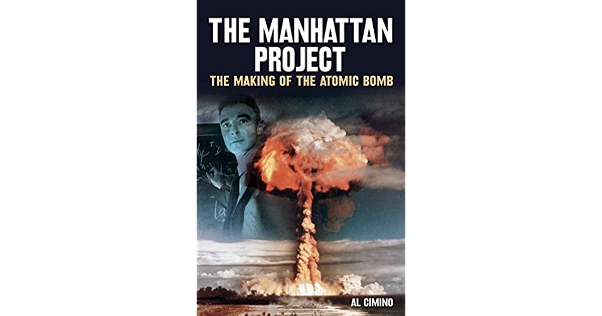 a history of the manhattan project Definition and summary of the manhattan project summary and definition: the manhattan project was established in the united states during ww2 to create the atomic bomb it was led by robert oppenheimer and general leslie r groves with scientists from the united states, great britain and canada.