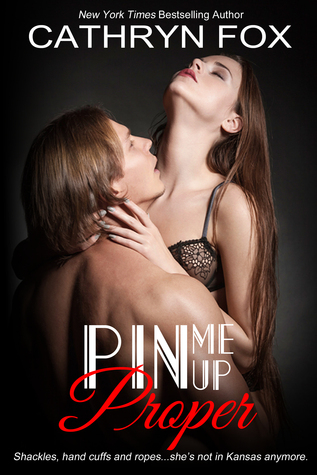 Pin Me Up Proper (Breaking the Rules, #2)