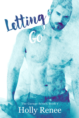 Letting Go (The Garage, #1)